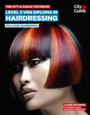 The City & Guilds Textbook: Level 3 VRQ Diploma in Hairdressing: includes Barbering (Paperback)