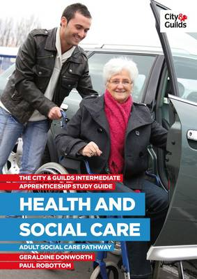 The City and Guilds Intermediate Apprenticeship Study Guide: Health and Social Care (Paperback)