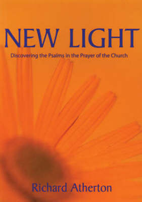 New Light: Discovering the Psalms in the Prayer of the Church (Paperback)