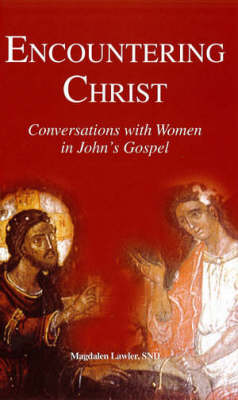 Encountering Christ: Conversations with Women in John's Gospel (Paperback)