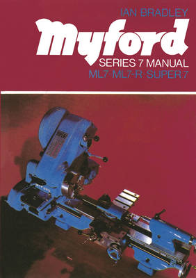 Myford Series 7 Manual: ML7, ML7-R, Super 7 (Paperback)
