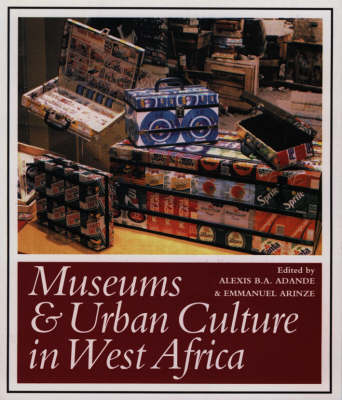 Museums and Urban Culture in West Africa - West African museums programme (Hardback)
