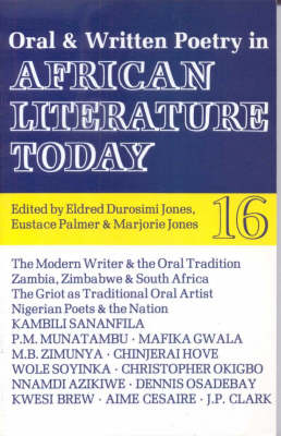 Oral and Written Poetry in African Literature Today - African Literature Today No. 16 (Paperback)