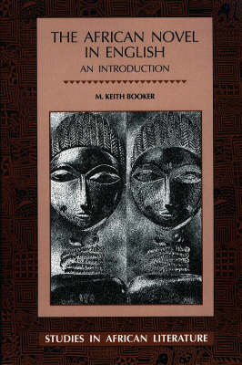 The African Novel in English - Studies in African Literature (Paperback)