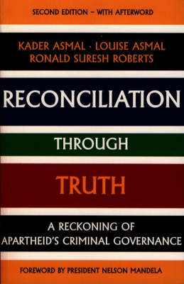 Reconciliation Through Truth: Reckoning of Apartheid's Criminal Governance - Mayibuye History & Literature S. No.74 (Paperback)