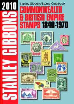 Commonwealth and British Empire: Stamp Catalogue 184-1970 (Hardback)