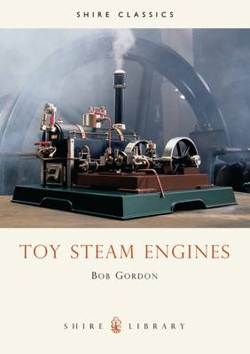 Toy Steam Engines - Shire Library No. 137 (Paperback)