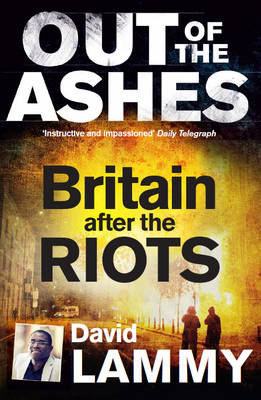 Out of the Ashes: Britain After the Riots (Paperback)