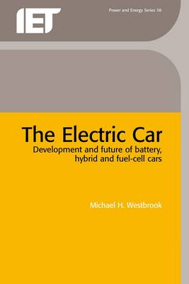 The Electric Car: Development and Future of Battery, Hybrid and Fuel-Cell Cars - Energy Engineering No. 38 (Hardback)