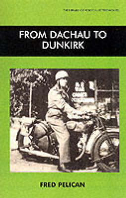 From Dachau to Dunkirk - Library of Holocaust Testimonies (Paperback)