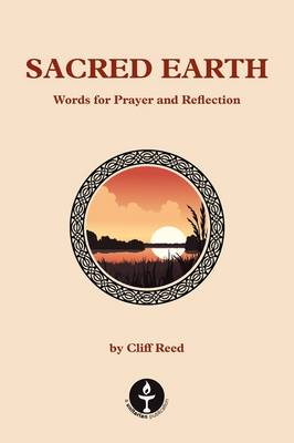 Sacred Earth: Words for Prayer and Reflection (Paperback)