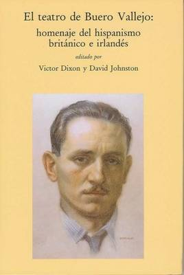 El Teatro De Buero Vallejo: Homenaje Del Hispanisamo Britanico E Irelandes - Hispanic Studies Textual Research and Criticism (Trac) v. 9 (Paperback)