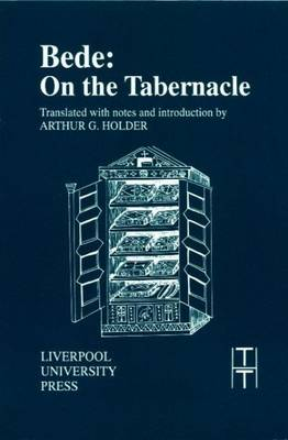 Bede: On the Tabernacle - Translated Texts for Historians v. 18 (Paperback)