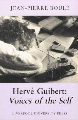 Herve Guibert: Voices of the Self - Modern French Writers 4 (Paperback)
