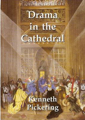 Drama in the Cathedral: The Twentieth Century Encounter of Church and Stage (Paperback)