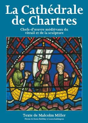 Chartres Cathedral Stained Glass - French: Medieval Masterpieces in Stained Glass and Sculpture - Pitkin Guides (Paperback)