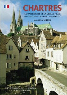 Chartres Cathedral and the Old Town - French - Pitkin Guides (Paperback)