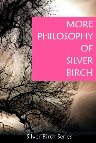 "More Philosophy of ""Silver Birch"" (Paperback)"