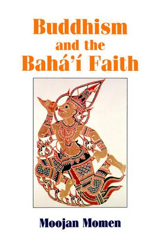 Buddhism and the Baha'i Faith (Paperback)