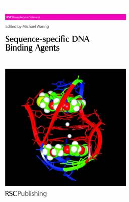 Sequence-Specific DNA Binding Agents - RSC Biomolecular Sciences v. 6 (Hardback)