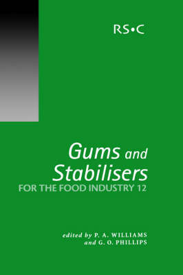 Gums and Stabilisers for the Food Industry: Volume 12: Proceedings of the 12th Conference - Special Publication v. 294 (Hardback)