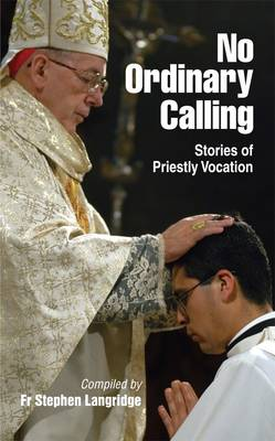 No Ordinary Calling: Stories of Priestly Vocation (Paperback)