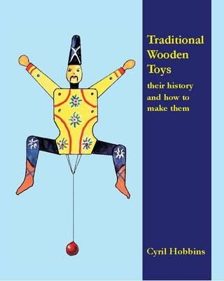 Traditional Wooden Toys: Their History and How to Make Them (Paperback)