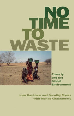 No Time to Waste: Poverty and the Global Environment (Paperback)