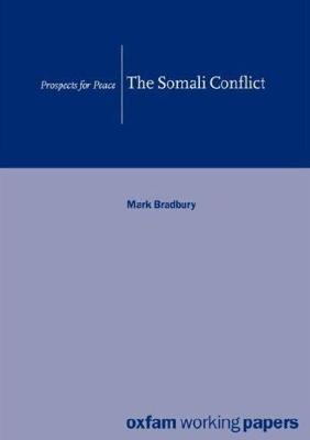 The Somali Conflict: Prospects for Peace - Oxfam Working Papers (Paperback)