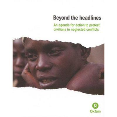 Beyond the Headlines - Oxfam Campaign Reports (Paperback)