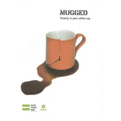 Mugged: Poverty in Your Coffee Cup - Oxfam Campaign Reports (Paperback)