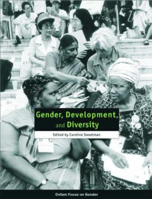 Gender, Development, and Diversity - Oxfam Focus on Gender (Paperback)