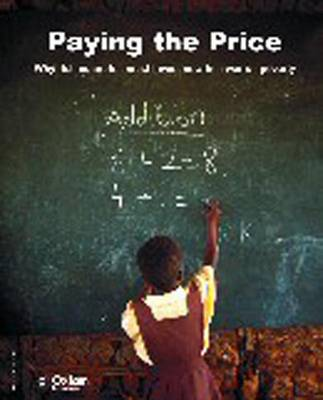 Paying the Price: Why Rich Countries Must Invest Now in a War on Poverty - Oxfam Campaign Reports (Paperback)
