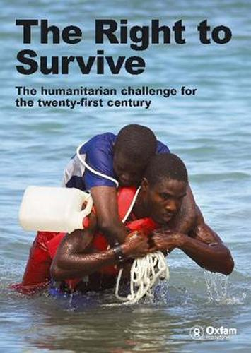 The Right to Survive: The Humanitarian Challenge in the Twenty -First Century (Paperback)