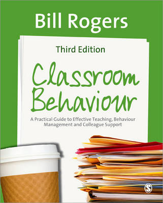 Classroom Behaviour: A Practical Guide to Effective Teaching, Behaviour Management and Colleague Support (Paperback)