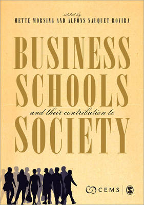 Business Schools and Their Contribution to Society: Which Contribution to Society? (Paperback)