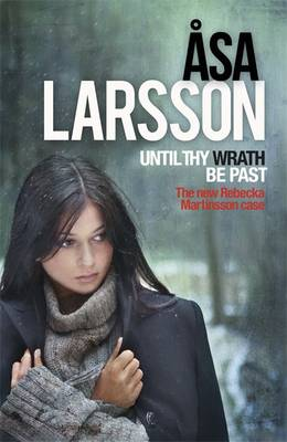 Until Thy Wrath be Past: A Rebecka Martinsson Investigation (Hardback)
