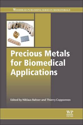 Precious Metals for Biomedical Applications - Woodhead Publishing Series in Biomaterials 77 (Hardback)