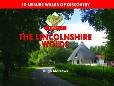 A Boot Up the Lincolnshire Wolds: 10 Leisure Walks of Discovery (Hardback)