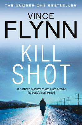 Kill Shot: A Thriller - The Mitch Rapp Series (Paperback)