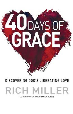 40 Days of Grace: Discovering God's Liberating Love (Paperback)