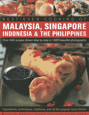 Best-ever Cooking of Malaysia, Singapore Indonesia & the Philippines: Over 340 Recipes Shown Step by Step in 1400 Beautiful Photographs (Paperback)
