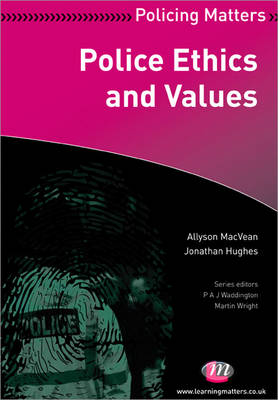 Police Ethics and Values - Policing Matters Series (Paperback)
