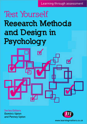 Test Yourself: Research Methods and Design in Psychology: Learning Through Assessment - Test Yourself ... Psychology Series (Paperback)