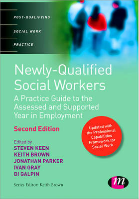 Newly Qualified Social Workers: A Practice Guide to the Assessed and Supported Year in Employment - Post-Qualifying Social Work Practice Series (Paperback)