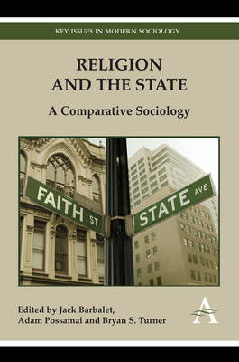 Religion and the State: A Comparative Sociology - Key Issues in Modern Sociology (Hardback)