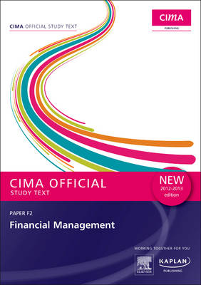 F2 Financial Management - Study Text: Paper F2 (Paperback)