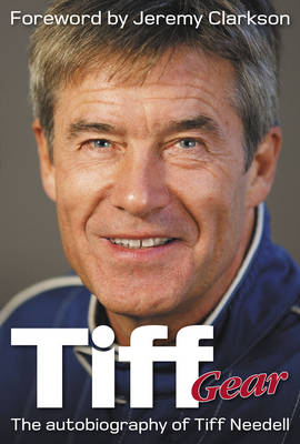 Tiff Gear: The Autobiography of Tiff Needell (Hardback)
