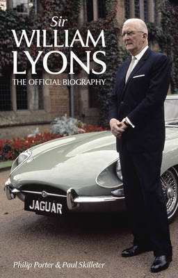 Sir William Lyons: The Official Biography (Paperback)