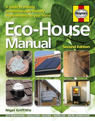 Eco-house Manual: A Guide to Making Environmentally Friendly Improvements to Your Home (Hardback)